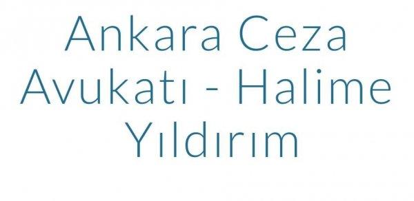 Ankara Ceza Avukatı - Halime Yıldırım