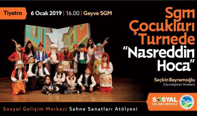 Nasreddin Hoca' Geyve SGM'de sahnelenecek