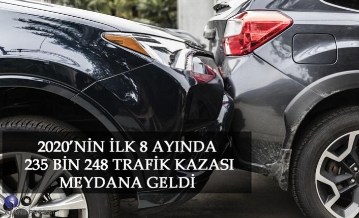 2020'ni̇n i̇lk 8 ayında 235 bi̇n 248 trafi̇k kazası meydana geldi̇