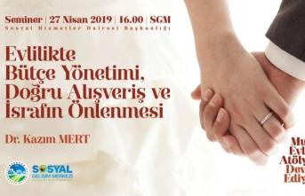 Evlilikte bütçe yönetimi SGM'de konuşulacak.