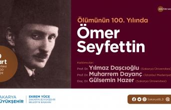 """""""Ölümünün 100. yılında Ömer Seyfettin"""" konuşulacak"""