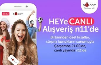 """n11 """"HEYeCANLI ALIŞVERİŞ"""" ile alışveriş heyecanını canlı yayına taşıyor!"""