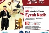 Devlet tiyatrosu 'Eyvah Nadir' çarşamba OKM'de