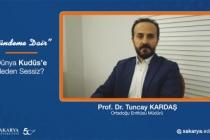 """SAÜ Ortadoğu Enstitüsü Cevapladı """"Dünya Kudüs'e Neden Sessiz''"""