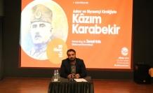 Karabekir fikir dünyası geniş bir liderdi