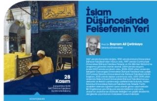 İslam Düşüncesinde Felsefenin Yeri konuşulacak