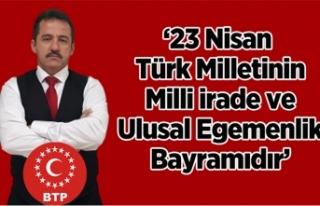 BTP İl Başkanı Sağlam'dan 23 Nisan mesajı