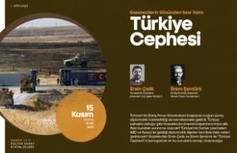 Gazetecilerin gözünden sınır hattı AKM'de konuşulacak