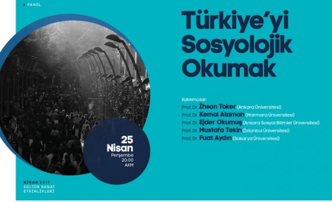 Türkiye'yi Sosyolojik Okumak' paneli AKM'de
