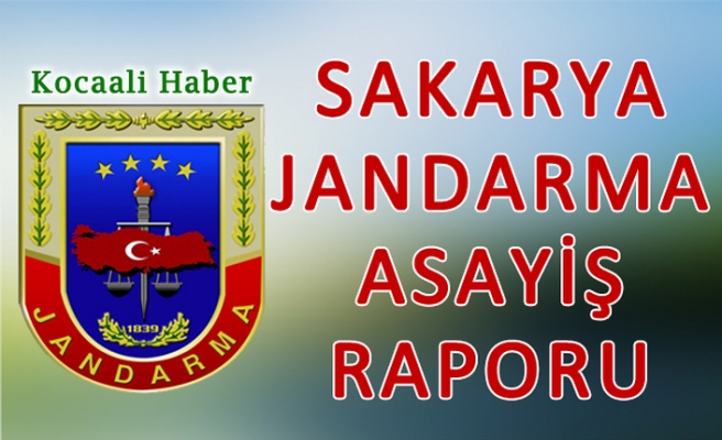 16 Temmuz 2019 Sakarya İl Jandarma Asayiş Raporu