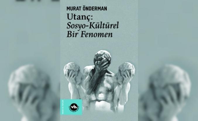 """Utanç: Sosyo-Kültürel Bir Fenomen"" VBKY'de"