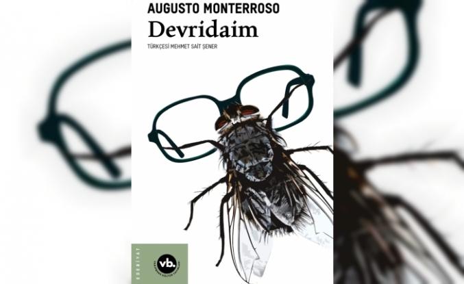 """Monterroso'dan """"Devridaim"""" VBKY'deÂşıklar ve mutsuzlar hikâye-denemede bir arada"""