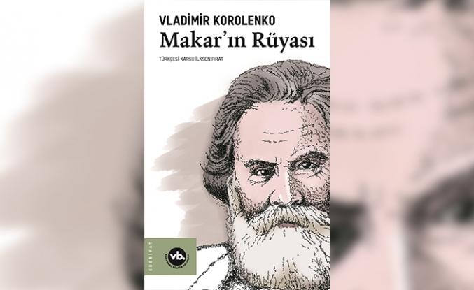 Dünya klasiği Makar'ın Rüyası Türkçe'de ilk kez yayımlandı