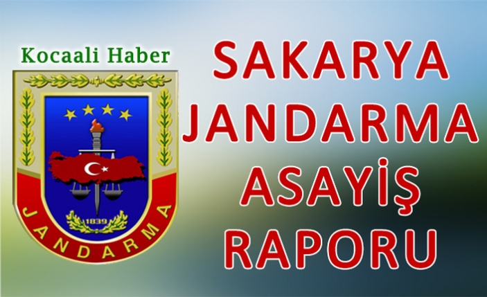 18 Mart 2019 Sakarya İl Jandarma Asayiş Raporu